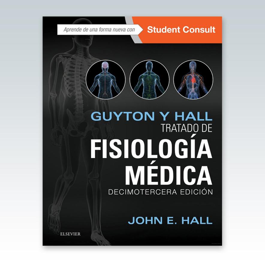 Hall, J.E., Guyton y Hall. Tratado de fisiología médica + ...