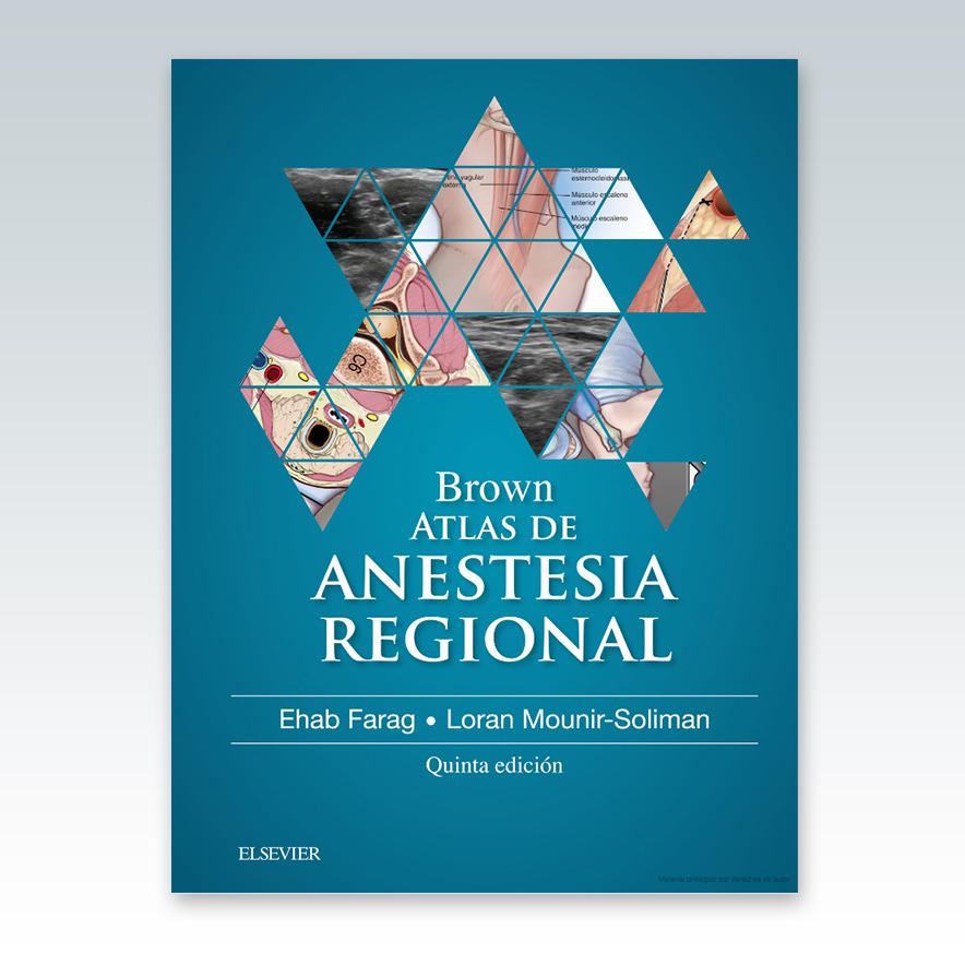 Brown. Atlas de Anestesia Regional. 5ª Edición - Edimeinter